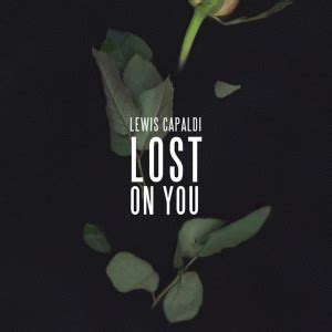 Lost On You lyrics by Lewis Capaldi | Songtexte