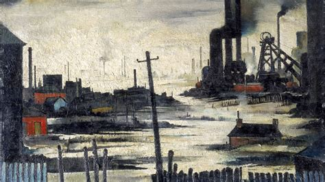 LS Lowry: the industrial revolution